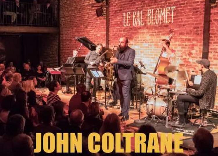 Les 1001 Nuits Du Jazz - John Coltrane, A Love Supreme à Paris 15ème