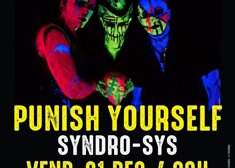Les Amplifiés: Punish Yourself & Syndro-Sys à Le Mee sur Seine