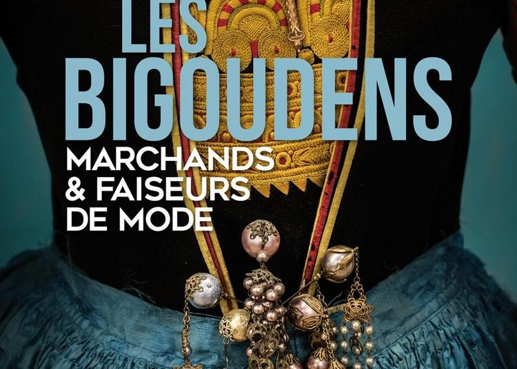 Les Bigoudens, marchands et faiseurs de mode à Pont l'Abbe