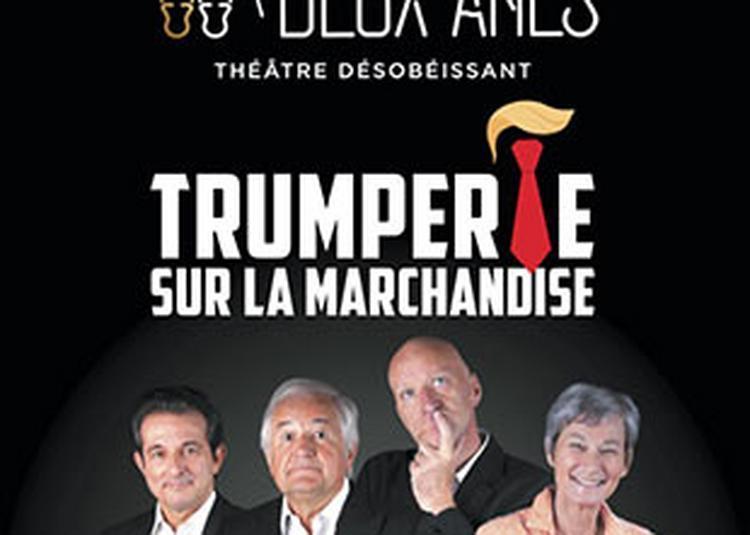 Les Chansonniers Des 2 Anes - Trumperie sur la marchandise à Ploemeur