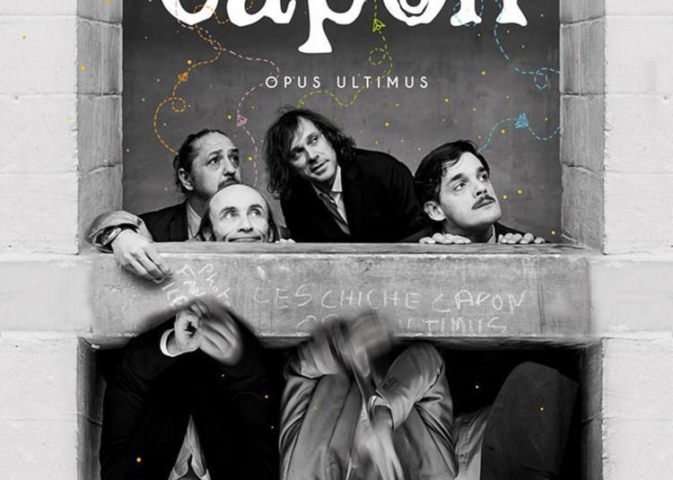 Les Chiche Capon - Opus Ultimus à Lyon