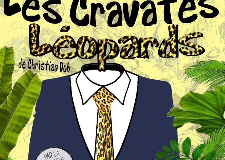 Les cravates léopards de Christian Dob par la Cie de l'Embellie à Montauban