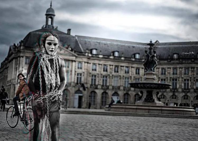 Les EnchaÎnÉs Se DÉchaÎnent (déambulations Dans Un Lieu Avec Un Personnage Mythique). à Bordeaux