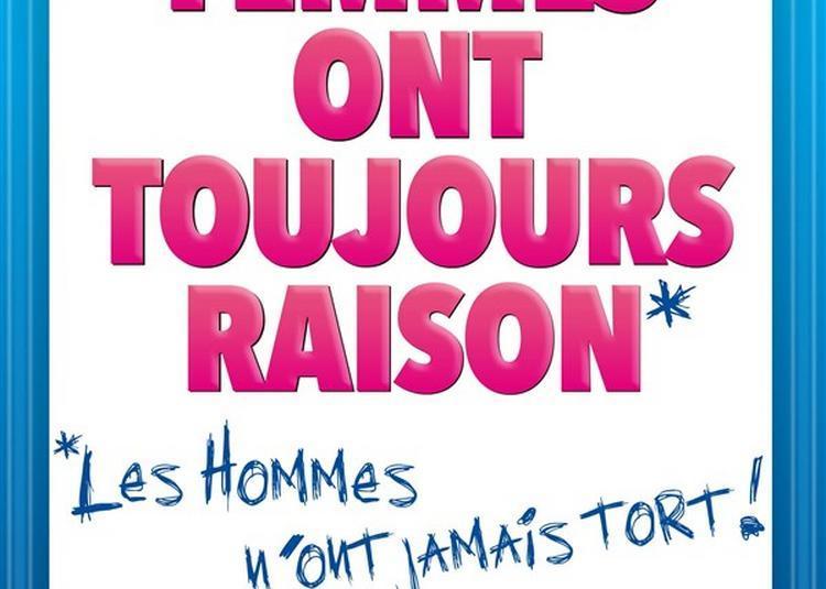 Les Femmes Ont Toujours Raison, Les Hommes N'Ont Jamais Tort à Lyon