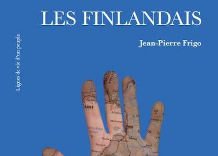 Les Finlandais - Lignes De Vie D'un Peuple Par Jean-pierre Frigo à Paris 7ème