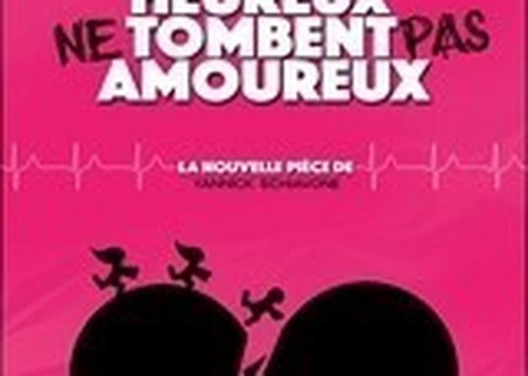 Les Gens Heureux Ne Tombent Pas Amoureux à Paris 18ème