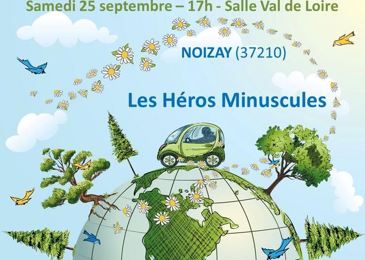 Les Héros Minuscules à Noizay