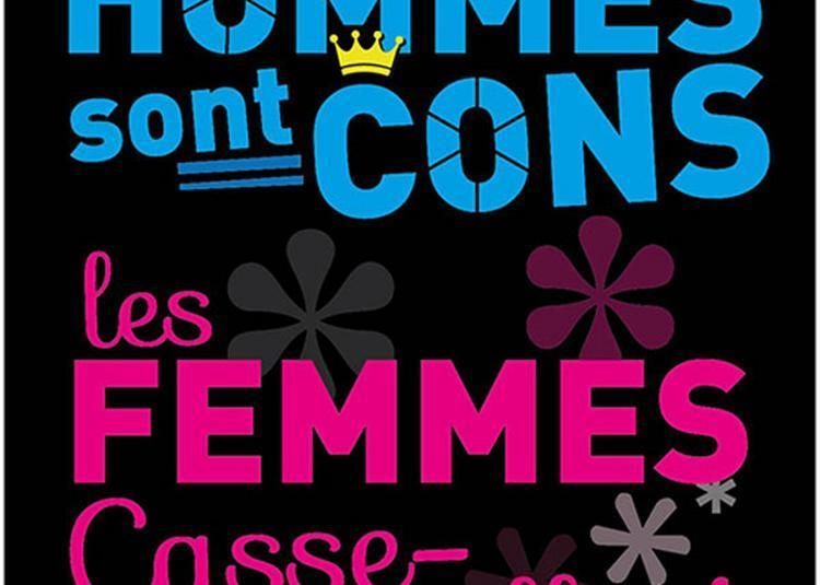 Les Hommes Sont Cons... à Paris 11ème