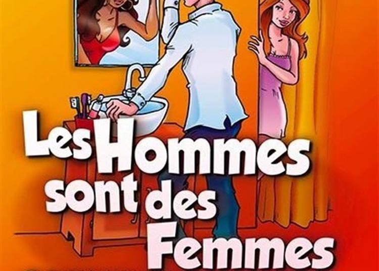 Les Hommes Sont Des Femmes Comme Les Autres à Metz