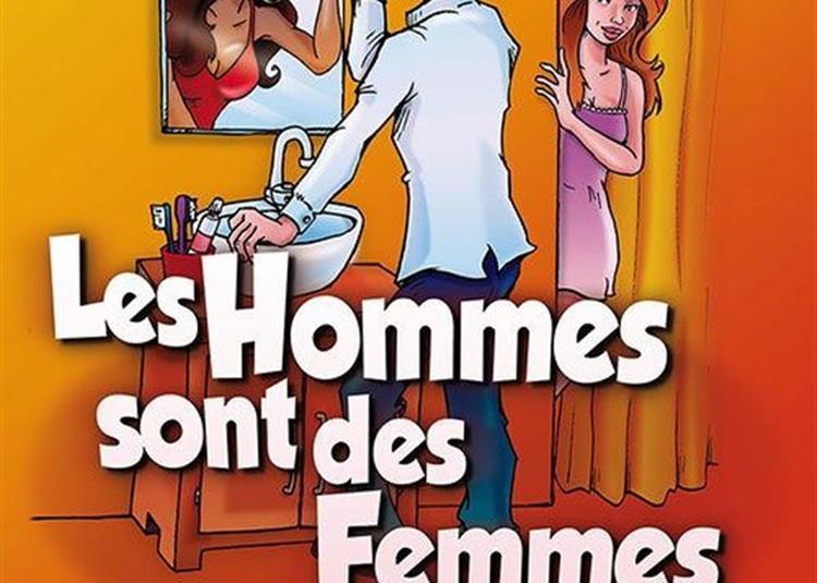Les Hommes Sont Des Femmes Comme Les Autres à Paris 2ème