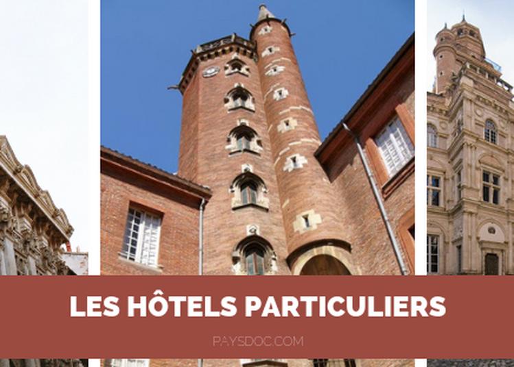 Les Hôtels Particuliers à Toulouse
