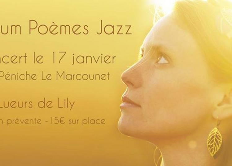 Les Lueurs de Lily - Poèmes Jazz à Paris 4ème