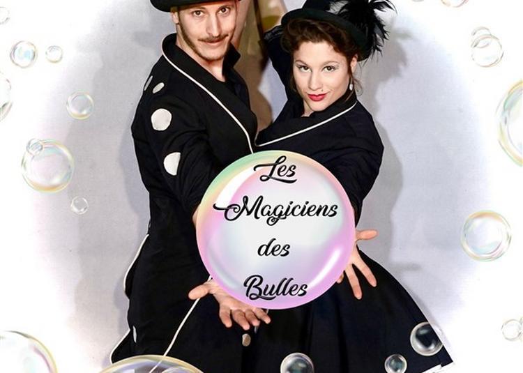 Les Magiciens Des Bulles Dans Fantasia à Sorgues