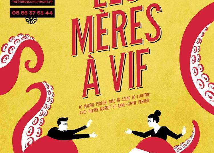 Les Mères à Vif à Bordeaux