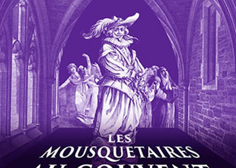 Les Mousquetaires Au Couvent à Dijon