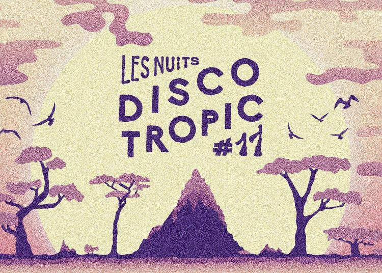 Les Nuits Discotropic #11 w/ Voilaaa Sound System x Jankev à Rennes