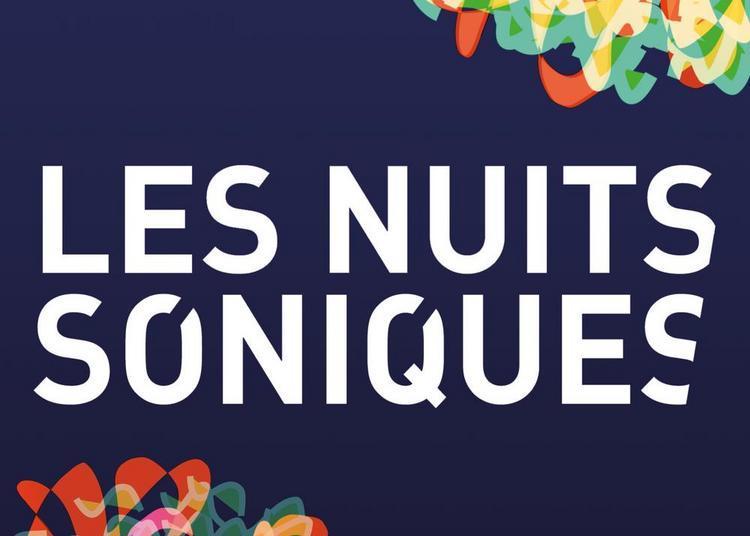 Les Nuits Soniques 2019