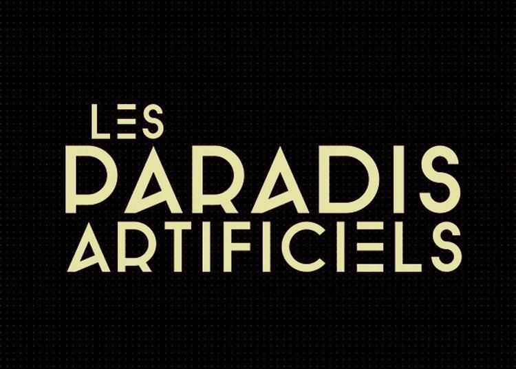 Les Paradis Artificiels 2020