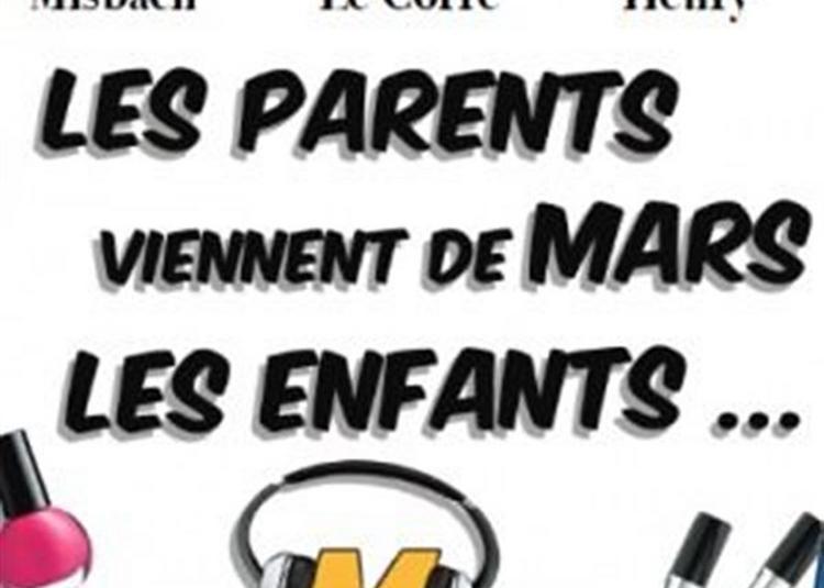 Les Parents Viennent De Mars, Les Enfants Du Mc Do ! Chez Papa à Lagny sur Marne