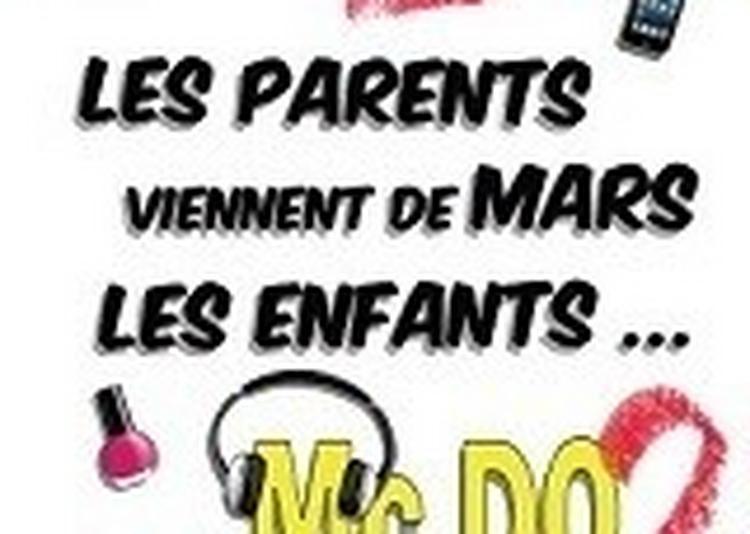 Les Parents Viennent De Mars, Les Enfants Du Mcdo 2 à Aix en Provence