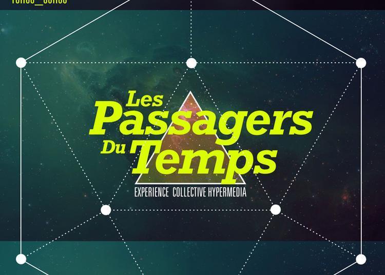 Les Passagers Du Temps, Expérience Collective Hypermédia à Pointe A Pitre