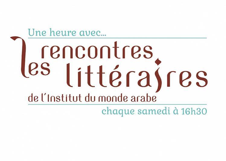 Les Rencontres Litte Raires : Une Heure Avec...jadd Hilal à Paris 5ème