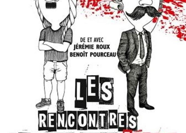 Les Rencontres Qui Ont Fait Foirer L'Histoire ! à Montpellier