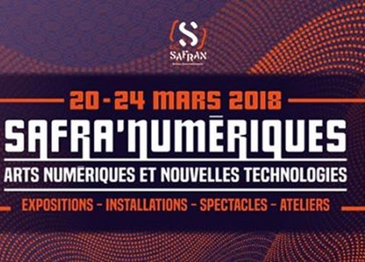 Les Safra'Numériques - Arts numériques & Nouvelles technologies 2018