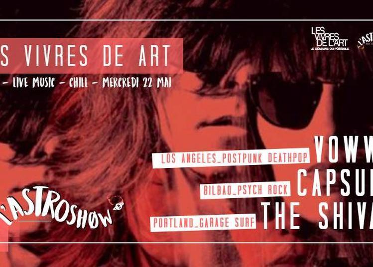 Les Vivres de l'Art - L'Astroshøw : Vowws x Capsula x The Shivas à Bordeaux