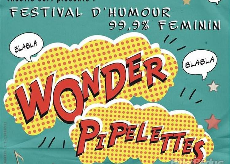 Les Wonder Pipelettes Se Couchent Tard : Plateaux D'Humour Nocturne 99% Féminin à Bordeaux