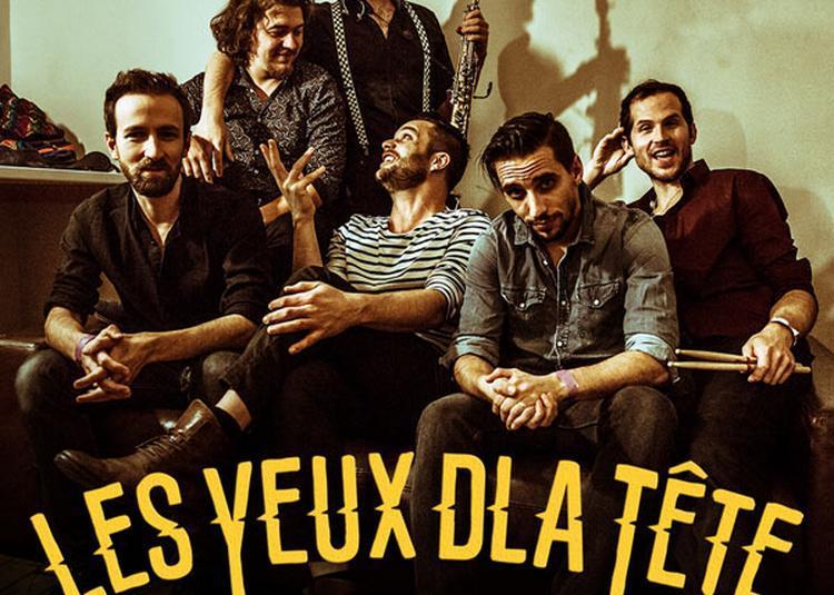 Les Yeux D'La Tete + Guest à Saint Maurice les Brousses