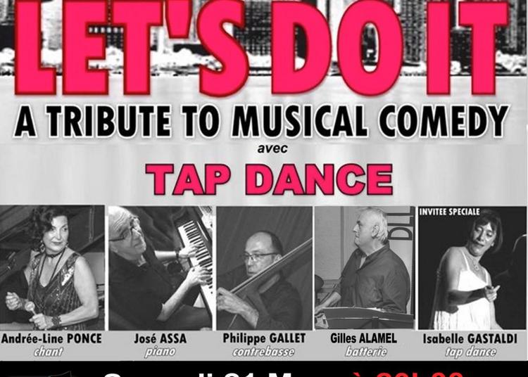 Let's Do It - A TRIBUTE TO MUSICAL COMEDY avec TAP DANCE à Marseille