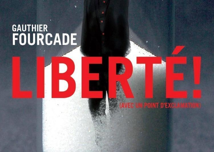 Liberte ! à Paris 18ème