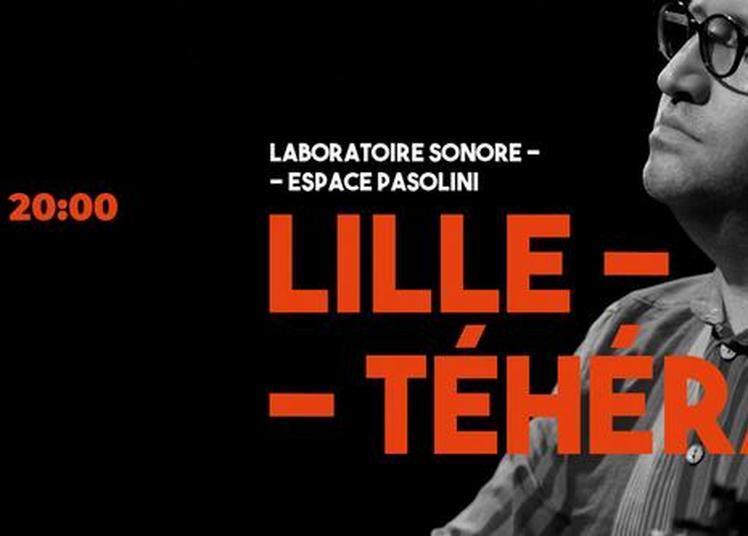 Lille / Téhéran à Valenciennes