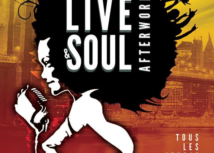 Live & Soul Afterwork à Paris 10ème