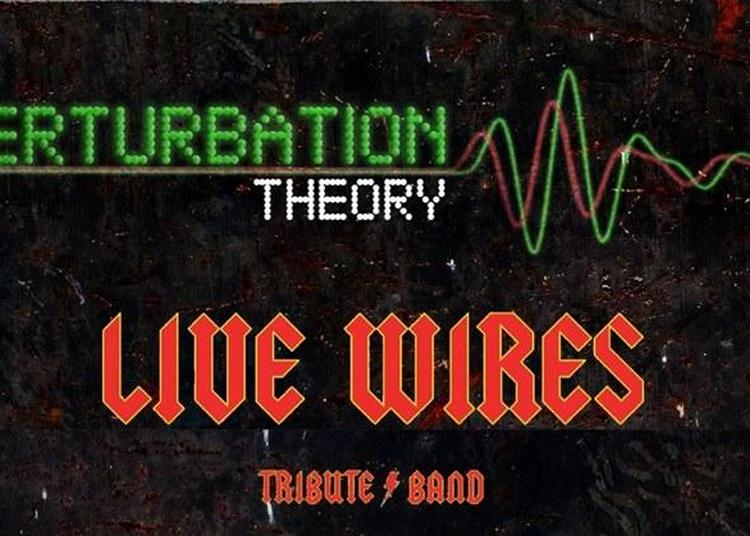 Live Wires + Perturbation Theory à Nantes