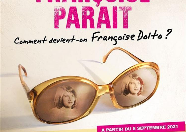 Lorsque Françoise Parait à Paris 2021 à Paris 18ème