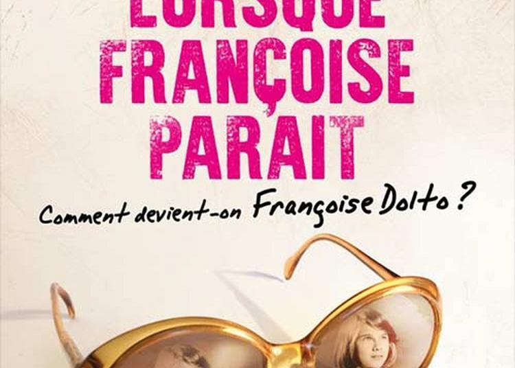 Lorsque Françoise Parait à Avignon
