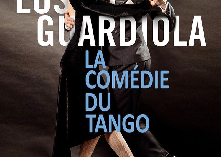 Los Guardiola-La Comedie Du Tango à Paris 4ème