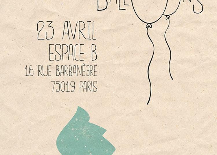 Lost Balloons (jeff Burke!) 1ère À Paris ! à Paris 19ème