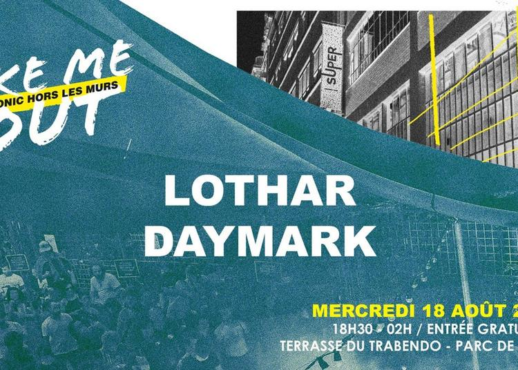 Lothar - Daymark / Take Me Out à Paris 19ème