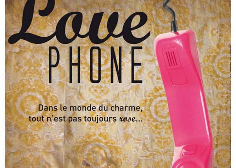 Love Phone -  Comedie à Lyon