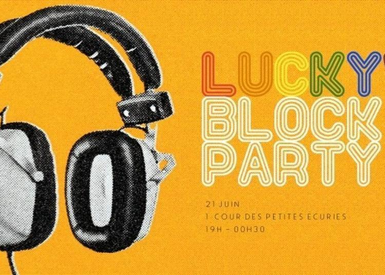Lucky's Block Party à Paris 10ème