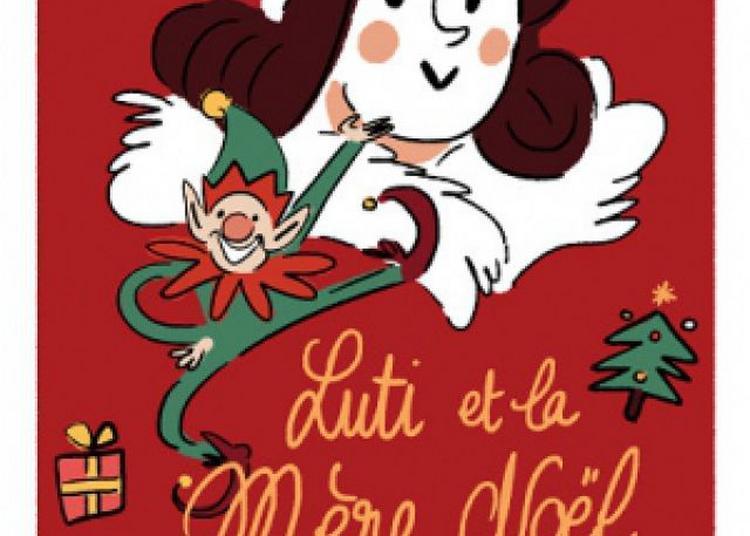 Luti Et La Mere Noel à Marseille
