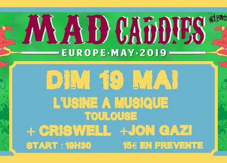Mad Caddies / Criswell / Jon Gazi à Toulouse