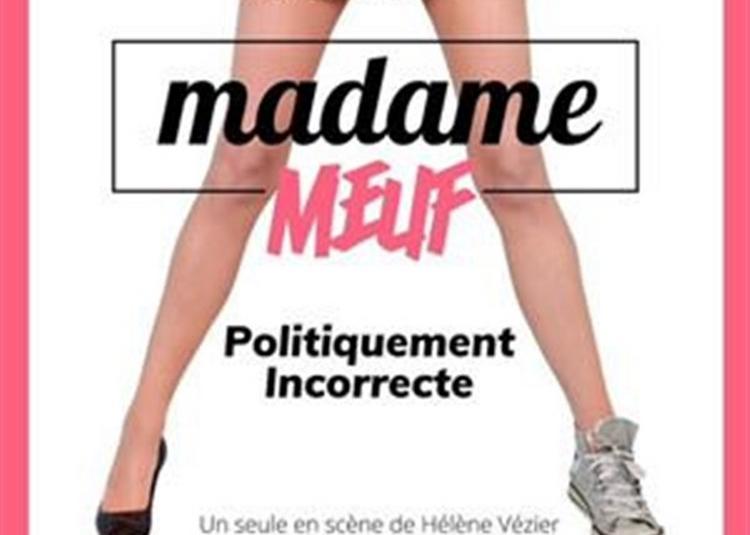 Madame Meuf Dans Politiquement Incorrecte à Toulouse