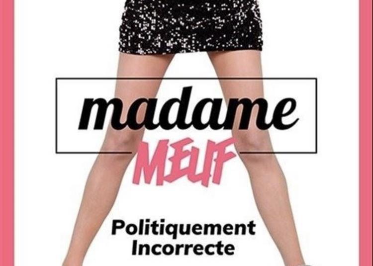 Madame Meuf Dans Politiquement Incorrecte à Avignon