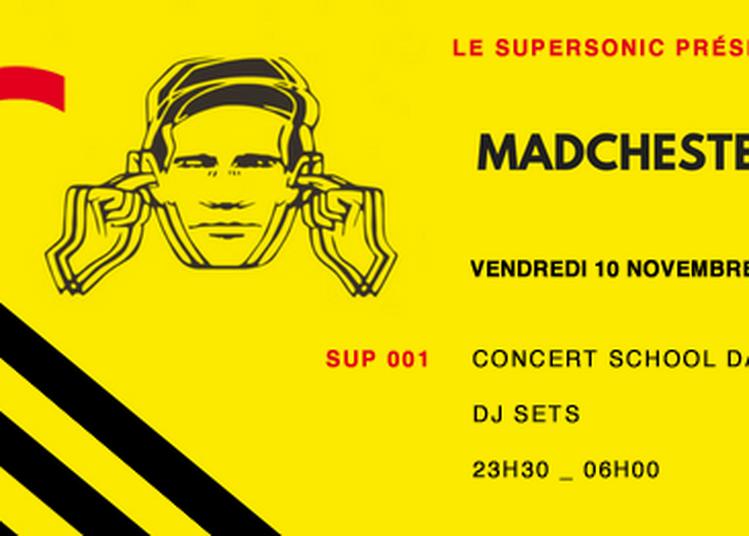 Madchester To Paris - Sup 001 à Paris 12ème