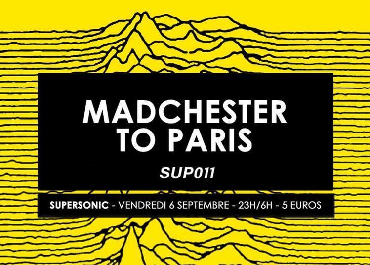 Madchester To Paris - Sup 011 à Paris 12ème