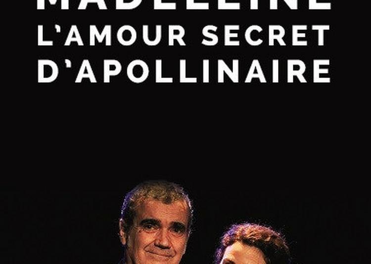 Madeleine, L'amour Secret D'apollinaire à Meudon